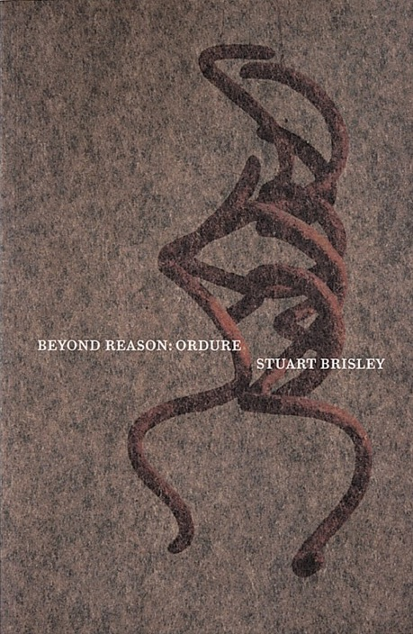 STUART BRISLEY, Beyond Reason: Ordure, 2003, Contributors: Martin, Craig (ed.)<br /> Document; Performative; Experimental writing;<br /> Offset printing; Black & white; Full colour; 136 pages; Soft cover; <br />Design: Valle Walkley <br />197mm x 128mm<br />Edition of 1,500 copies <br />ISBN: 978 1 870699 69 3